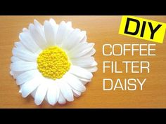 Coffee Filter Flower DIY | How to Make a Paper Flower (Daisy) EASY - YouTube