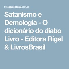 Satanismo e Demologia - O dicionário do diabo Livro - Editora Rígel & LivrosBrasil