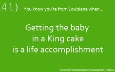 TWICE! hahaha  You know you're from Louisiana when...