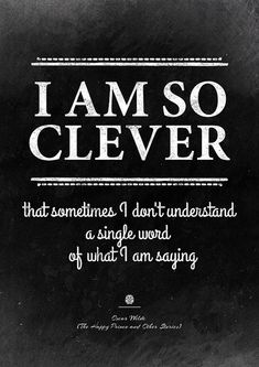 Funny quote art. Oscar Wilde: I am so clever. Printable poster. Dorm decor or a friend gift.