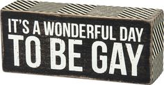 Item # 27811   Box Sign - To Be Gay   Primitives by Kathy