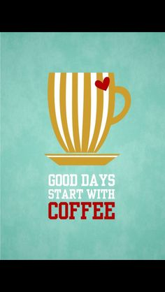 Every day starts with coffee...