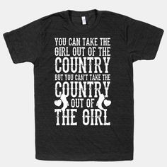 Can't Take The Country Out Of The Girl (White Ink)   HUMAN   T-Shirts, Tanks, Sweatshirts and Hoodies