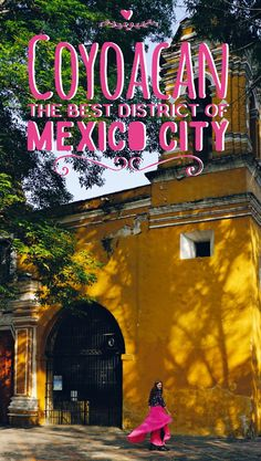 Why Coyoacan is the best district of Mexico City. Things to do in Coyoacan, Mexico. Frida Kahlo museum in Coyoacan