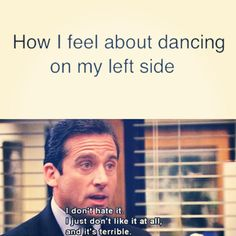 """How I feel about dancing on my left side... I don't hate it. I just don't like it at all, and it's terrible."" #danceprobs"