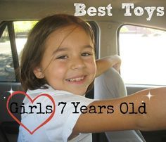 Best Toys to Buy a 7 Year Old Girl ♥ CLICK HERE!  Al the best choices for a seven year old girl ♥