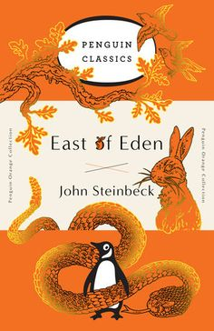 East of Eden (PENGUIN ORANGE COLLECTION) By JOHN STEINBECK For the seventieth anniversary of Penguin Classics, the Penguin Orange Collection celebrates the heritage of Penguin's iconic book design with twelve influential American literary classics representing the breadth and diversity of the Penguin Classics library.
