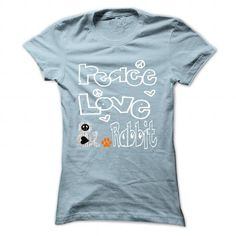 Peace Love and a Rabbit T Shirts, Hoodie. Shopping Online Now ==► https://www.sunfrog.com/Pets/Limited-Edition-Peace-Love-and-a-Rabbit-LightBlue-26796579-Ladies.html?41382