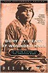 Bury My Heart at Wounded Knee is Dee Brown's eloquent, fully documented account of the systematic destruction of the American Indian during the second half of the nineteenth century.