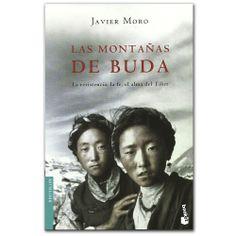 Libro Las montañas de buda -  Javier Moro - Grupo Planeta  http://www.librosyeditores.com/tiendalemoine/3472-las-montanas-de-buda-la-resistencia-la-fe-el-alma-del-tibet-9788432217371.html  Editores y distribuidores