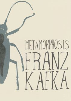 The Metamorphosis - Franz Kafka A gem of his work which creates an ambiguity of what's real and isn't. This story is poignant and ironic.