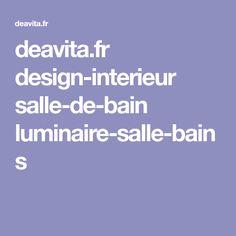 deavita.fr design-interieur salle-de-bain luminaire-salle-bains