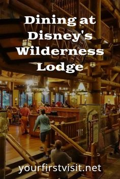 Disney World Resort Dining Tips:  Disney's Wilderness Lodge ( from yourfirstvisit.net) #DisneyWorldDining #DisneyDining #DisneysWildernessLodge  #DisneyWorldTips