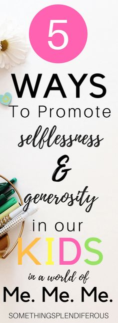 How to Promote Selflessness & Generosity in Our Kids in a World of Me Mindful Parenting, Parenting Teens, Parenting Quotes, Parenting Hacks, Raising Godly Children, Raising Kids, Bible Activities For Kids, Conscious Discipline, Practical Parenting