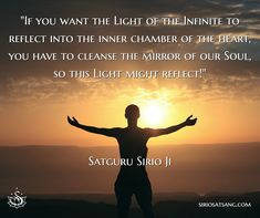 """If you want the Light of the Infinite to reflect into the inner chamber of the heart, you have to cleanse the mirror of our Soul, so this Light might reflect!"" - Satguru Sirio JI #meditation #santmat"