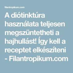 A diótinktúra használata teljesen megszüntetheti a hajhullást! Így kell a receptet elkészíteni - Filantropikum.com