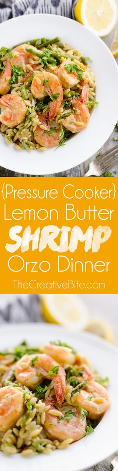Pressure Cooker Lemon Butter Shrimp & Orzo Dinner is an easy and healthy one pot dinner made in your Instant Pot in just 20 minutes! #InstantPot #PressureCooker #Shrimp