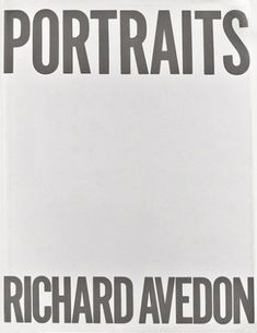 Designed by Elizabeth Avedon. The fact that there are no portraits on the cover is fantastic. Although, of course, you'd expect something iconic like this for a Richard Avedon book.