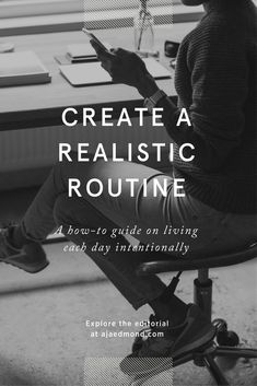 How to Create a Realistic Routine in 5 Steps. Learn more and take The Minimalism Challenge