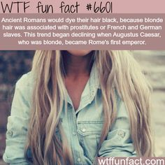 Ancient Romans dyed their hair black - WTF fun facts