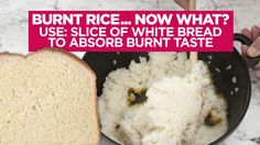 "Burnt Rice Remedy w/wh.bread slice for 10""; Dr. Oz."
