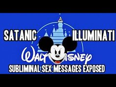 DISNEY SATANIC SEX SUBLIMINAL MESSAGES EXPOSED !!! Narrator has a couple valid points..