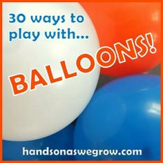 30 fun ways to play with balloons! Crafts, activities and art projects using balloons.