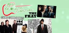 Three all-American blockbuster bands - Goo Goo Dolls,The Fray and ZZ Ward - plus special guest Michael Franti  will perform an acoustic Christmas show presented by Mix 100.7.