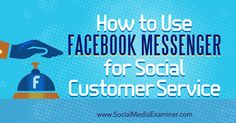 "Want to provide better customer service on Facebook? Wondering how Facebook Messenger can help? In this article, you'll discover how to use Facebook Messenger as a valuable social customer care tool. Why Messenger for the Front Lines of Customer Care? According to USA Today, Facebook views Messenger for Business as a venue for ""conversational commerce."" [...]  This post How to Use Facebook Messenger for Social Customer Service first appeared on .  - Your Guide to the Social Media Jungle…"
