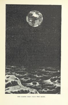 "the earth seen from the moon / published in ""the half hour library of travel, nature and science for young readers"" (c. 1896)"