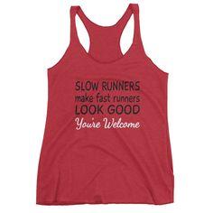 Slow Runners Make Fast Runners Look Good | ladies' racerback tank