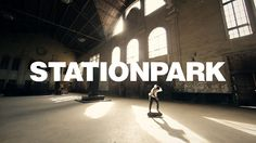 STATIONPARK by Juan Rayos. One day skating with Kilian Martin