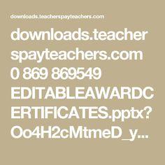 downloads.teacherspayteachers.com 0 869 869549 EDITABLEAWARDCERTIFICATES.pptx?Oo4H2cMtmeD_ybZd7-Ob1I0RqOgXgd7c7m1VqgYVvDwSlv-FIrcP1UHMoLhFSa7g&file_name=EDITABLECERTIFICATESOFAPPRECIATION.pptx