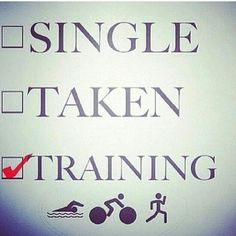 A funny triathlon picture about a triathlete's relationship status. Single - Taken - Training. Gym Memes, Gym Humor, Workout Humor, Workout Quotes, Running Humor, Workout Tips, Exercise Quotes, Yoga Workouts, Fitness Exercises