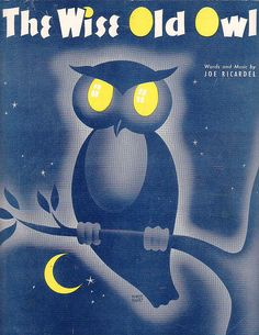 The Wise Old Owl, 1940 Sheet music for piano, words & music by Joe Ricardel…