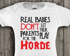 34102f887 Geekery baby, infant bodysuit, Don't Play for the Horde ,funny baby
