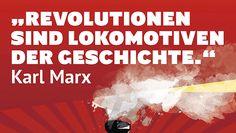 Revolutionen sind Lokomotiven der Geschichte_web