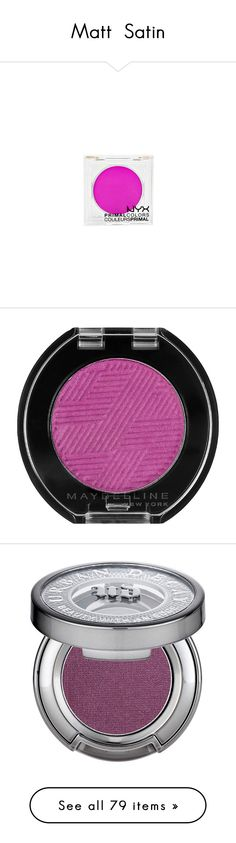 """""""Matt \ Satin"""" by alexandragoga ❤ liked on Polyvore featuring makeup, beauty products, eye makeup, eyeshadow, beauty, violet vice, womens-fashion, maybelline eye makeup, maybelline and maybelline eyeshadow"""