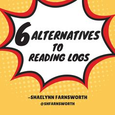 6 alternatives to reading logs - If the purpose of reading logs is to create habitual readers why do they continually fail both students and teachers? What alternatives to tracking pages or time offer more value and choice to readers?