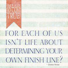 """Your own finish line""  Diana Nyad inspiration!  ----------- Vicki Stegall: Oscraps.com"
