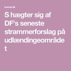 S hægter sig af DF's seneste strammerforslag på udlændingeområdet
