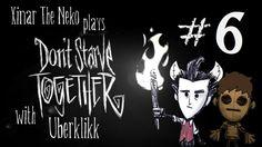Don't Starve Together w/ Uberklikk #6