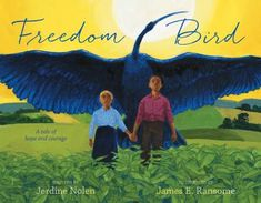 In the antebellum South, two siblings shelter a large, mysterious, wounded bird and eventually follow it west toward freedom.
