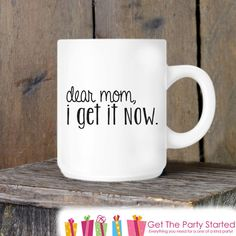 Coffee Mug Funny Mother's Day Mug Dear Mom I Get It Now Novelty... ($13) ❤ liked on Polyvore featuring home, kitchen & dining, drinkware, drink & barware, home & living, mugs, silver, ceramic coffee cups, mom mug and mothers day mugs