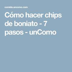 Cómo hacer chips de boniato - 7 pasos - unComo