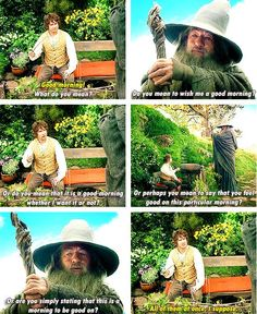 This is how conversations go in our family!  > The Hobbit: An Unexpected Journey