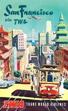 San Francisco via TWA - Vintage Travel Poster, classic posters, free download, free posters, free printable, graphic design, printables, retro prints, travel, travel posters, vintage, vintage posters, vintage printables, vintage travel posters