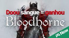 Doe sangue e GANHE seu Bloodborne - #DPCNow
