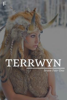 Terrwyn Meaning Brave Fair One Welsh Names T Baby Names T Baby Names f - . - Terrwyn Meaning Brave Fair One Welsh Names T Baby Names T Baby Names f – - T Baby Names, Strong Baby Names, Irish Baby Names, Unique Baby Names, Kid Names, Unique Female Names, Celtic Baby Names, Pretty Names, Cool Names