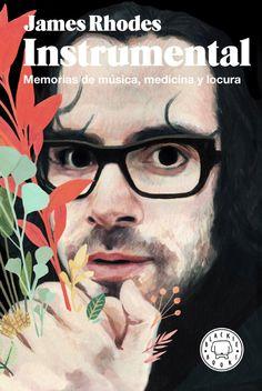 David de las Heras · 'James Rhodes: Instrumental. Memorias de música, medicina y locura', Blackie Books